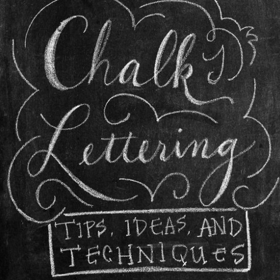 Chalk Lettering — Tips and Ideas